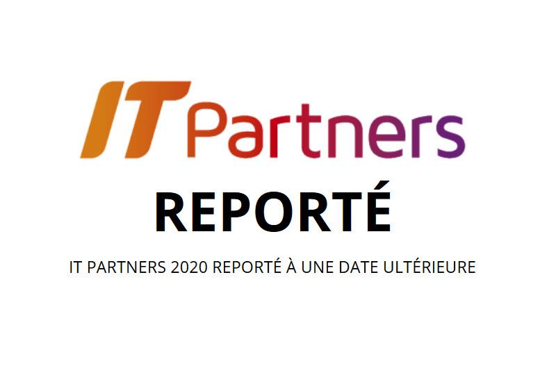 IT Partners 2020 reporté à une date ultérieure